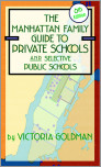 Manhattan Family Guide to Private Schools and Selective Public Schools, 6th Edition