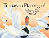 Turnagain Ptarmigan! Where Did You Go? Cover