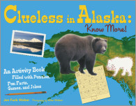 Clueless in Alaska: Know More!