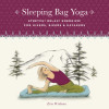 Sleeping Bag Yoga, Updated Edition