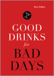 Good Drinks for Bad Days