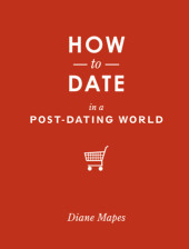 How to Date in a Post-Dating World Cover