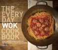 The Everyday Wok Cookbook