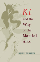Ki and the Way of the Martial Arts Cover