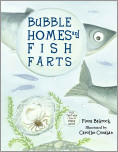 Bubble Homes & Fish Farts