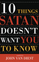 Ten Things Satan Doesn't Want You to Know