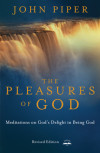 The Pleasures of God - John Piper