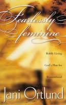 Fearlessly Feminine by Jani Ortlund