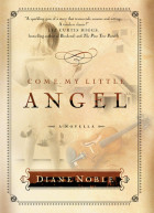 Come, My Little Angel - Diane Noble