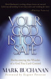 Your God is Too Safe - Mark Buchanan