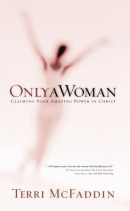 Only a Woman by Terri Mcfaddin