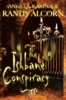 The Ishbane Conspiracy by Randy Alcorn