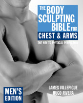 The Body Sculpting Bible for Chest & Arms: Men's Edition Cover