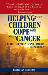 Helping Your Children Cope with Your Cancer (Second Edition) Cover