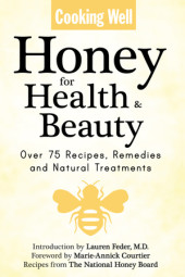 Cooking Well: Honey for Health & Beauty Cover