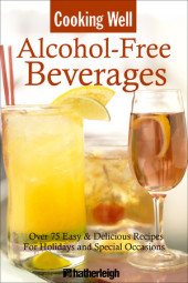 Cooking Well: Alcohol-Free Beverages Cover