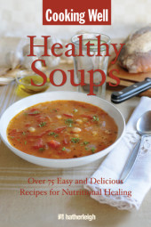 Cooking Well: Healthy Soups Cover