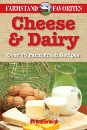 Cheese & Dairy: Farmstand Favorites Cover