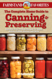 The Complete Home Guide to Canning & Preserving: Farmstand Favorites Cover