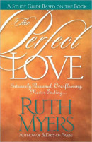 The Perfect Love Study Guide by Ruth Myers