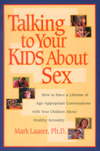 Talking to Your Kids About Sex by Mark Laaser, Ph.D.