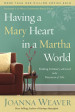 Having a Mary Heart in a Martha World - Joanna Weaver