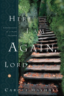 Here I Am Again, Lord by Carole Mayhall