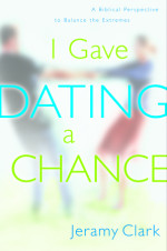 I Gave Dating a Chance by CLARK, JERAMY