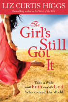The Girl's Still Got It - Liz Curtis Higgs
