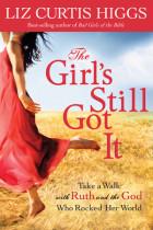 The Girl's Still Got It - Liz Curtis Higgs