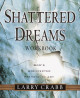 Shattered Dreams Workbook