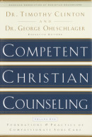 Competent Christian Counseling, Volume One by Timothy Clinton