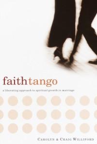 Faith Tango by Carolyn and Craig Williford