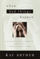 When Bad Things Happen by Kay Arthur