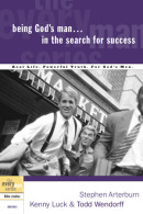 Being God's Man in the Search for Success by Stephen Arterburn