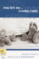 Being God's Man in Leading a Family by Stephen Arterburn