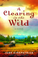 A Clearing in the Wild - Jane Kirkpatrick