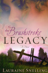 The Brushstroke Legacy - Lauraine Snelling