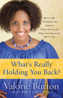 What's Really Holding You Back? by Valorie Burton