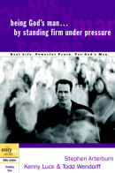 Being God's Man by Standing Firm Under Pressure by Stephen Arterburn