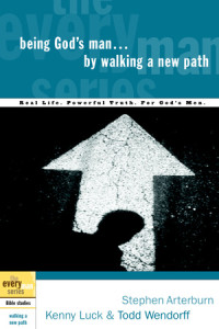 Being God's Man by Walking a New Path by Stephen Arterburn, Kenny Luck, and Todd Wendorff