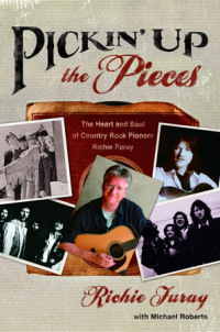 Pickin' Up the Pieces by Richie Furay with Michael Roberts