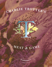 Charlie Trotter's Meat and Game Cover