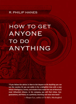 How to Get Anyone to Do Anything