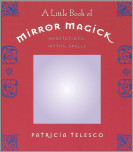 A Little Book of Mirror Magick