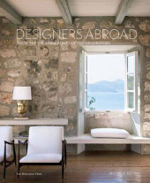 Designers Abroad: Inside the Vacation Homes of Top Decorators Cover
