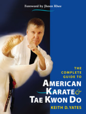 The Complete Guide to American Karate and Tae Kwon Do Cover