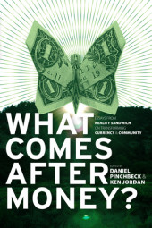 What Comes After Money? Cover