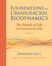 Foundations in Craniosacral Biodynamics, Volume One Cover
