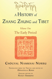 A History of Zhang Zhung and Tibet, Volume One Cover
